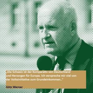 Götz W. Werner-Zitat zur Schweiz (www.unternimm-die-Zukunft.de)